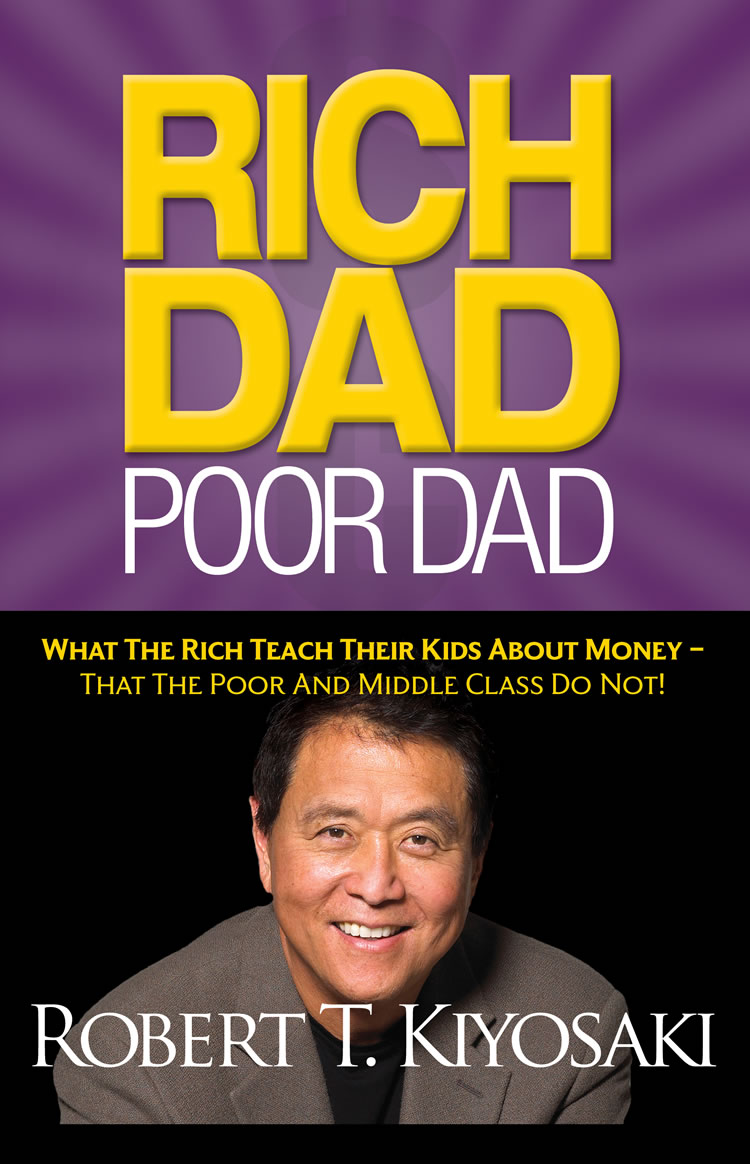 rich dad poor day by robert Rich dad poor dad is an account of robert kiyosaki's two dads his real father and his rich dad, both who taught him lessons about money that would shape his life.