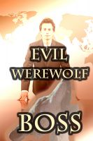 Larissa Coltrane - 'Evil Werewolf Boss' (BBW Paranormal Erotic Romance – Werewolf Mate)