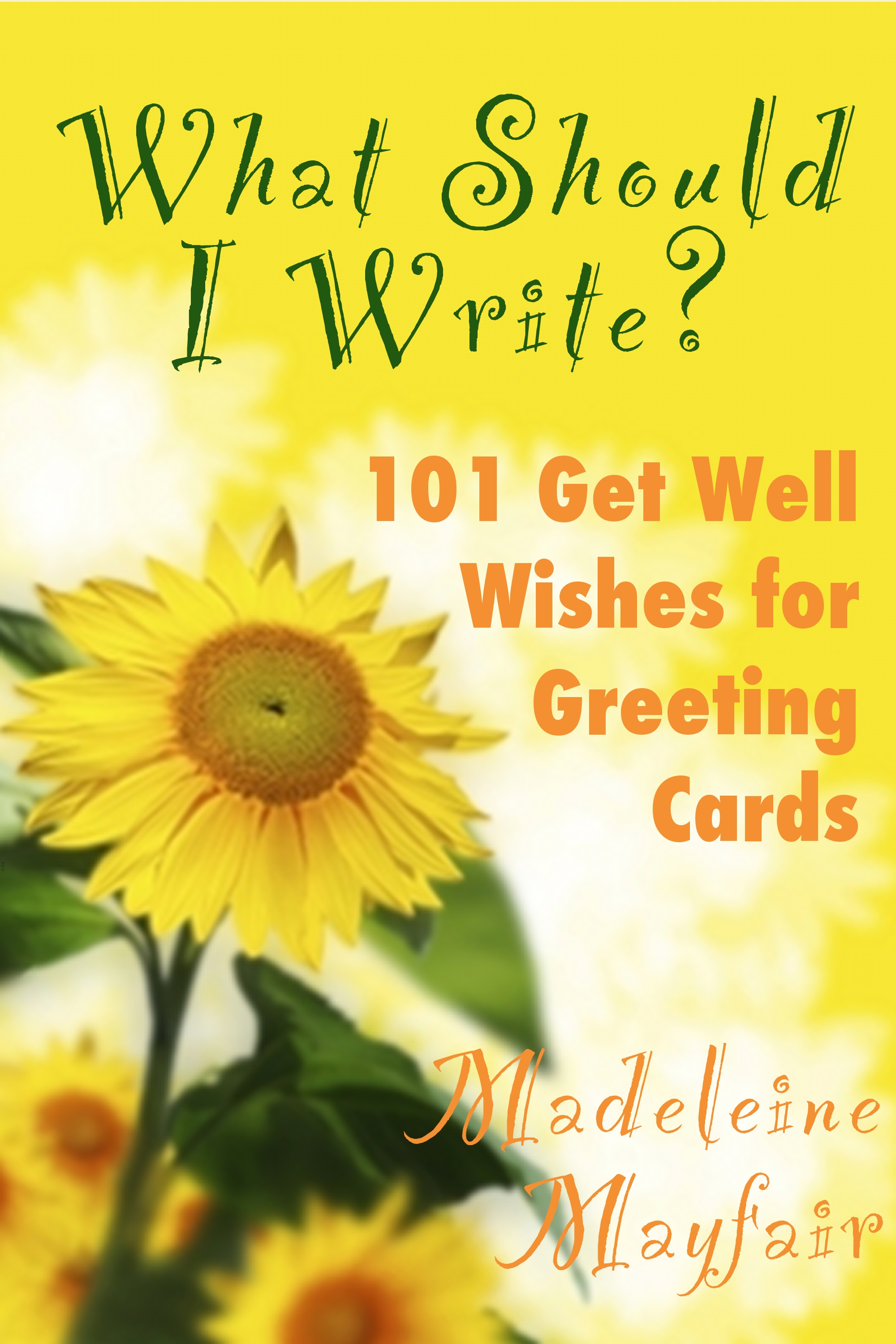 What Should I Write? 101 Get Well Wishes For