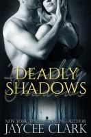 Jaycee Clark - Deadly Shadows