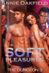 Soft Pleasures by Annie Oakfield