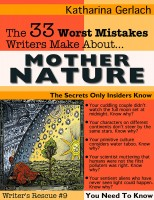 Katharina Gerlach - The 33 Worst Mistakes Writers Make About Mother Nature
