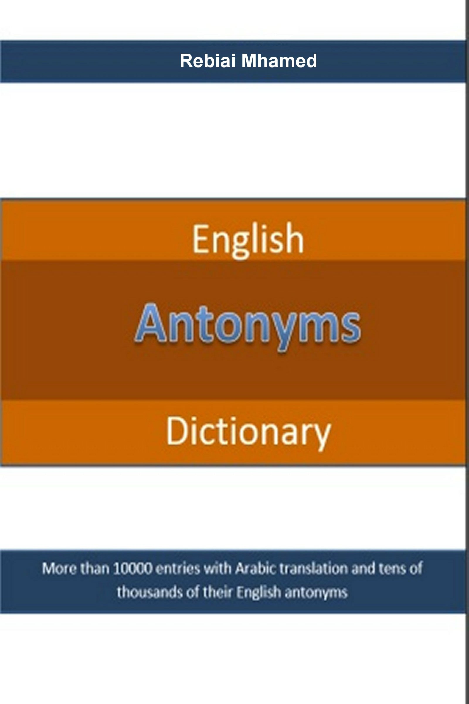 English Antonyms Dictionary, an Ebook by Rebiai Mhamed