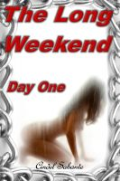 Cindel Sabante - The Long Weekend- Day One (Humiliation & Pet Play Erotica)