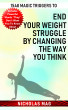 1548 Magic Triggers to End Your Weight Struggle by Changing the Way You Think by Nicholas Mag