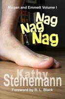 Kathy Steinemann - Nag Nag Nag: Megan and Emmett Volume I