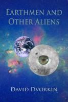 David Dvorkin - Earthmen And Other Aliens