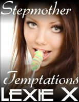 Lexie X - Stepmother Temptations