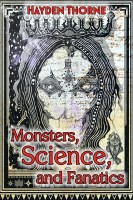 Hayden Thorne - Monsters, Science, and Fanatics