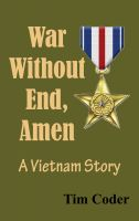 Cover for 'War Without End, Amen: A Vietnam Story'