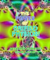 Cover for 'The Power of Unified Physics'