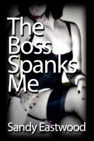 Sandy Eastwood - The Boss Spanks Me Good