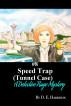Speed Trap (Tunnel Case) by D. E. Harrison
