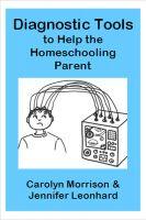 Carolyn Morrison - Diagnostic Tools to Help the Homeschooling Parent