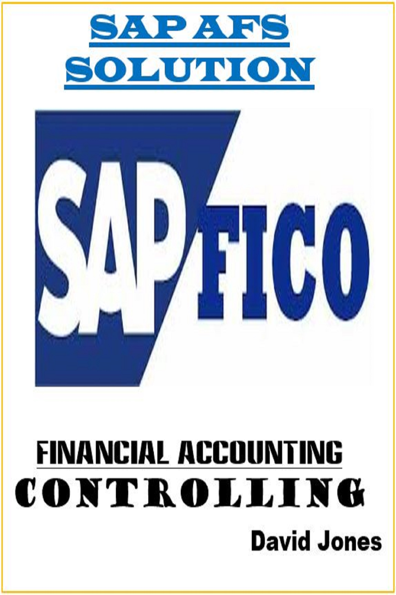 Modules Financial Accounting and Controlling In SAP AFS Solution, an Ebook  by David Jones
