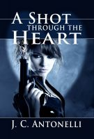Cover for 'A Shot through the Heart'
