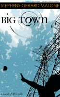 Stephens Gerard Malone - Big Town: A Novel of Africville