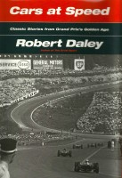 Robert Daley - CARS AT SPEED: Classic Stories from Grand Prix's Golden Age By Robert Daley