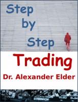 Dr Alexander Elder - Step by Step Trading