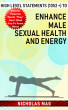 High Level Statements (1052 +) to Enhance Male Sexual Health and Energy by Nicholas Mag