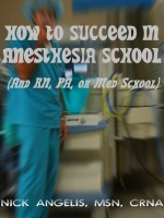 Nick Angelis - How to Succeed in Anesthesia School (And RN, PA, or Med School)