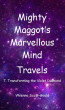 Mighty Maggot's Marvellous Mind Travels - 7. Transforming the Violet Diamond by Vivienne Scott-Gould