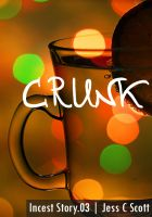 Jess C Scott - Crunk (Incest Story.03)
