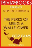 Trivion Books - The Perks of Being a Wallflower: A Novel by Stephen Chbosky (Trivia-On-Books)