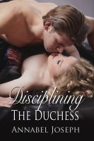 Annabel Joseph - Disciplining the Duchess