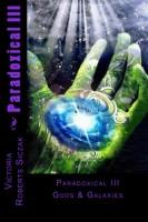 Victoria Roberts Siczak - Paradoxical III Gods & Galaxies