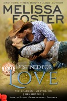 Melissa Foster - Destined for Love (The Bradens, Book Two: Love in Bloom Series)