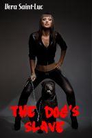 Vera Saint-Luc - The Dog's Slave (Bestiality Animal Sex Erotica)
