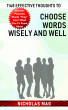 1148 Effective Thoughts to Choose Words Wisely and Well by Nicholas Mag