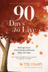 90 Days to Live by Rodney Stamps & Paige Stamps