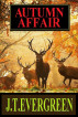 Autumn Affair by J.T. Evergreen