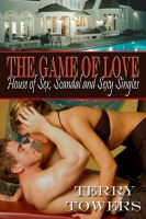 Terry Towers - The Game Of Love: House of Sex, Scandal And Sexy Singles