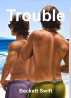 Trouble (Gay Short Story) by Beckett Swift