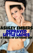 Depraved Little Ladies - 8 Tales Of Extreme Sex by Ashley Embers