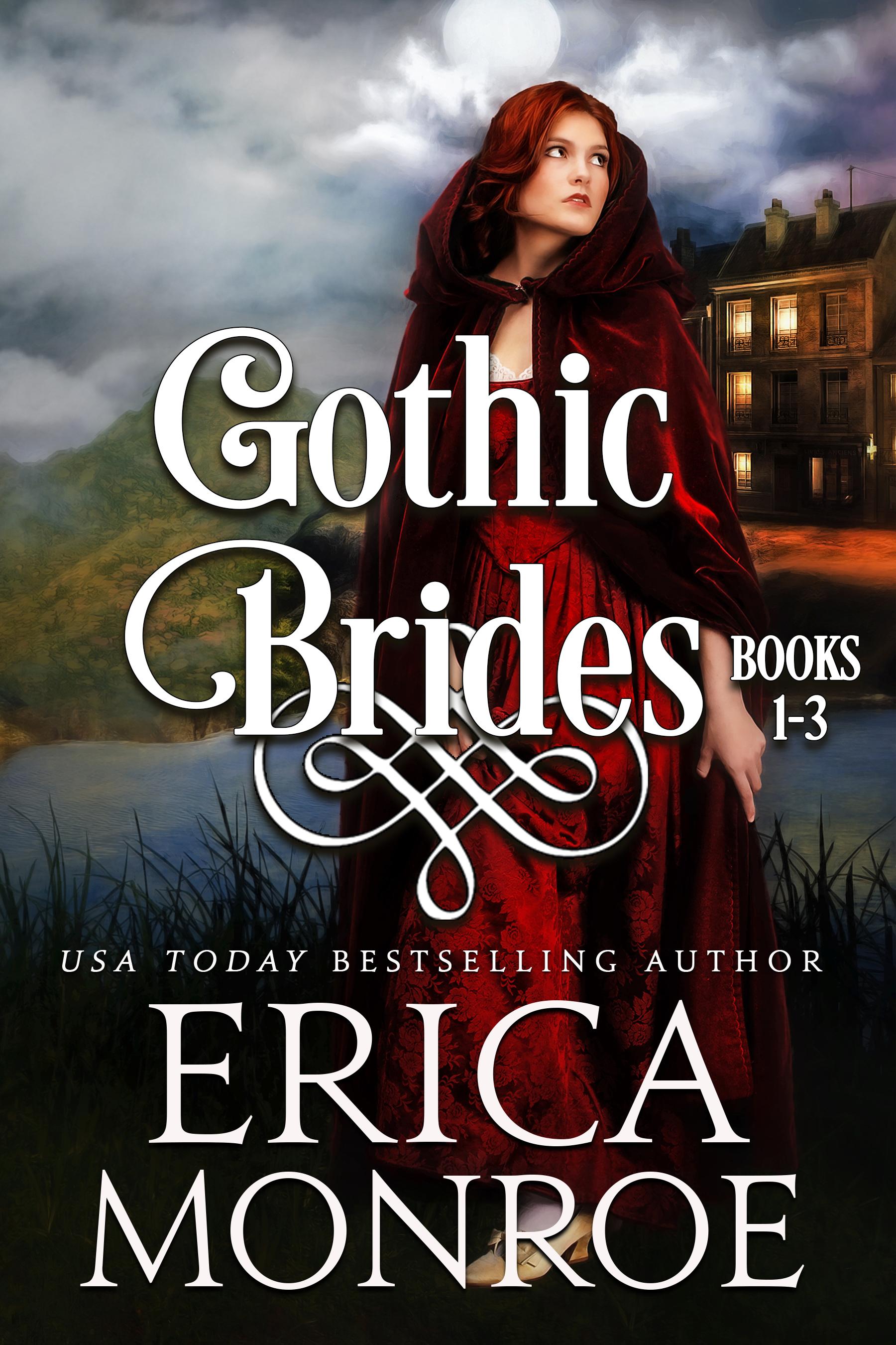 Gothic Brides: Volume 1, an Ebook by Erica Monroe