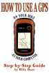 How to Use a GPS by Billy Dean