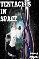 Aurora Dupree - Tentacles In Space (Sci-Fi Breeding Sex)