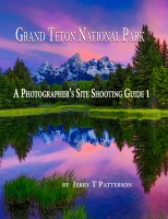 Jerry Patterson - Grand Teton National Park - A Photographer's Site Shooting Guide 1
