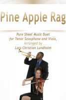 Pure Sheet Music - Pine Apple Rag Pure Sheet Music Duet for Tenor Saxophone and Viola, Arranged by Lars Christian Lundholm