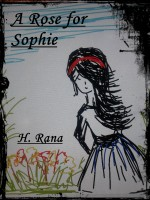 H. Rana - A Rose for Sophie