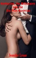 Jennifer Lynne - Katherine, the Billionaire and the Six Man Surprise