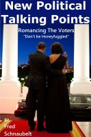 Fred Schnaubelt - Romancing The Voters