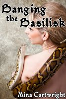 Mina Cartwright - Banging the Basilisk (Reluctant Monster Sex)