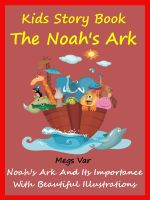 Megs Var - Kids Story Book Noahs Ark : The Noahs Ark And Its Importance