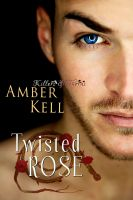 Amber Kell - Twisted Rose