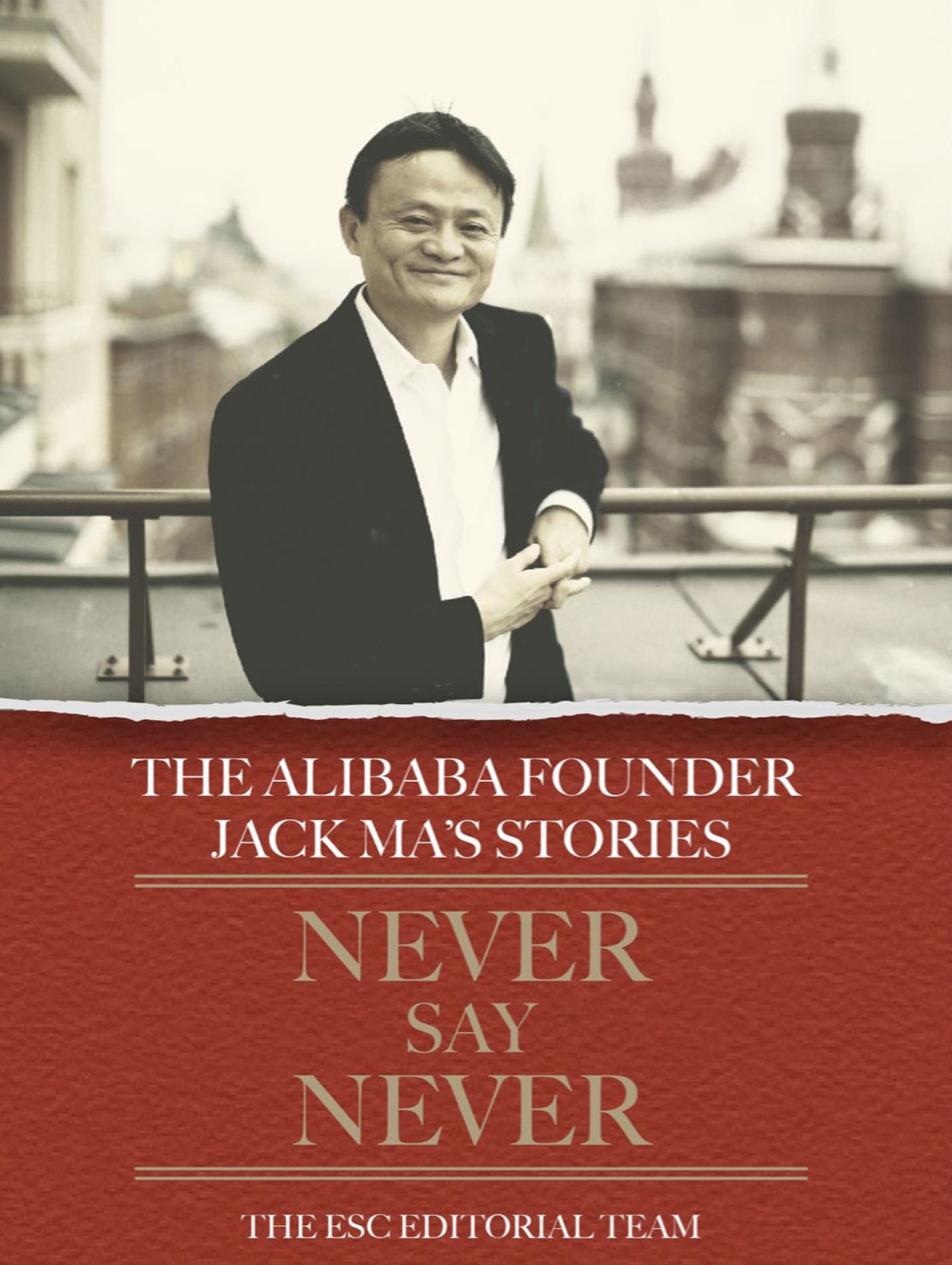 Smashwords Never Say Never The Alibaba Founder Jack Ma S Stories